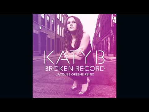 Katy B ? Broken Record (Jacques Greene Remix)