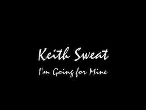 Keith Sweat - I`m Going For Mine
