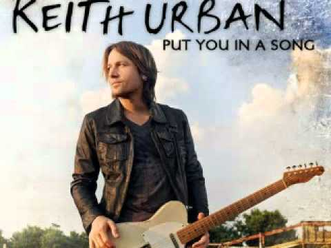 Keith Urban- Put You In A Song (with lyrics)