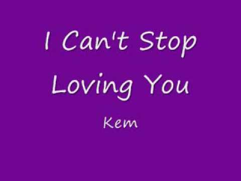 Kem - I Can`t Stop Loving You