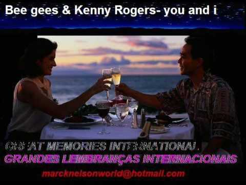 BEE GEES & KENNY ROGERS you and i