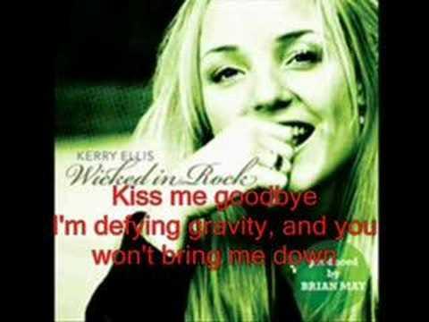 Kerry Ellis - Defying Gravity - Wicked in Rock (lyrics)