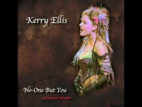 Kerry Ellis - No-One But You (Only the Good Die Young)