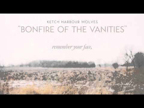 "Ketch Harbour Wolves - ""Bonfire of The Vanities"" [Lyrics]"