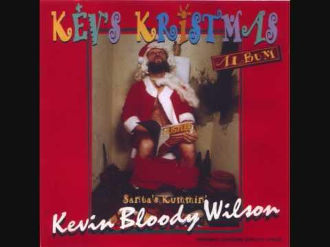 kevin bloody wilson ho ho fuckin` ho & santa was stoned