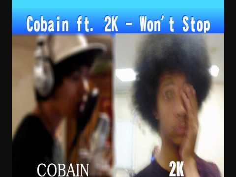 Wont Stop [COLLAB] Cobain feat. 2K!