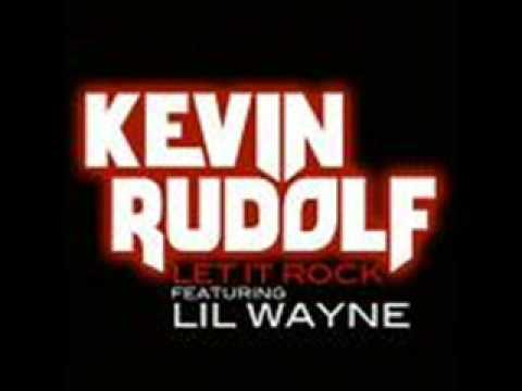 Kevin Rudolf - Let It Rock (Lyrics)