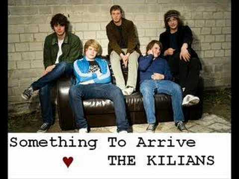 The Kilians: Something To Arrive