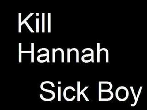 Sick Boy - Kill Hannah