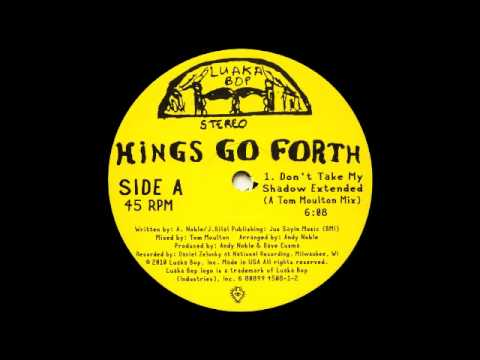Kings Go Forth - Don`t Take My Shadow