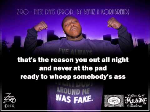 Z-Ro - These Days (Prod. By Beanz N Kornbread)