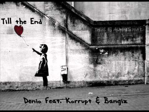 Denio feat. Korrupt & Bangiz - Till the End