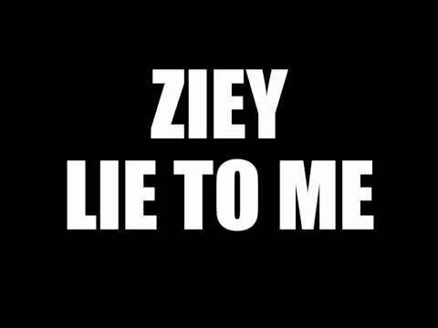 Ziey - Lie To Me