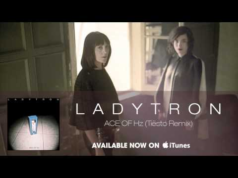 Ladytron - Ace Of Hz (Tiesto Remix) [Audio]