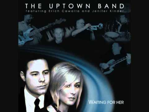 """Waiting for Her"" by The Uptown Band featuring Erich Cawalla & Jenifer Kinder"