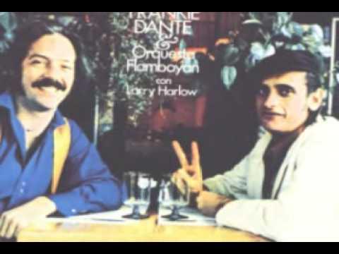 FRANKIE DANTE Y LARRY HARLOW - YO TE SEGUIRE