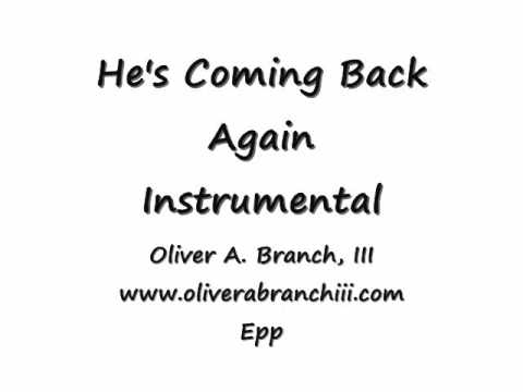 He`s Coming Back Again, Instrumental