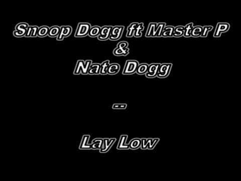 Snoop dogg ft Master P & Nate Dogg -- lay low