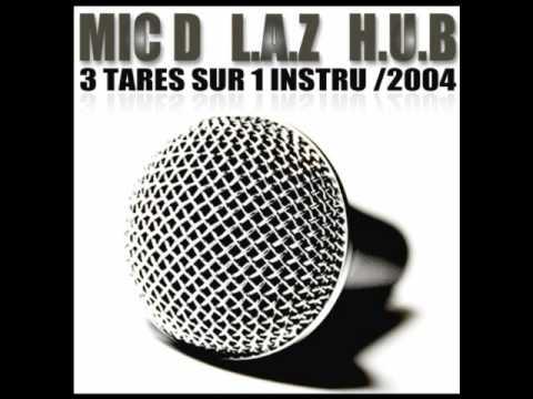 Mic`D feat LAZ / HUB - 3 tar�s sur 1 instru / 2004
