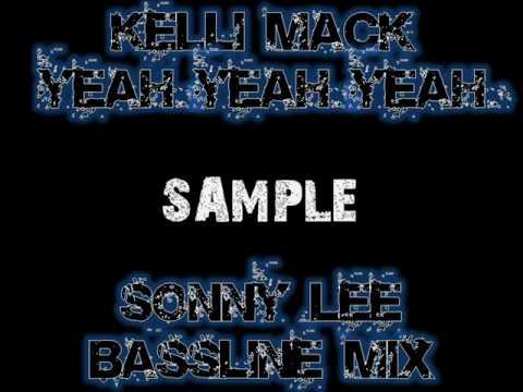 Kelli Mack - Yeah Yeah Yeah (Sonny-Lee Bassline Mix) SAMPLE.wmv