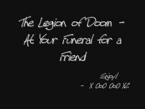 The Legion of Doom - At Your Funeral for a Friend