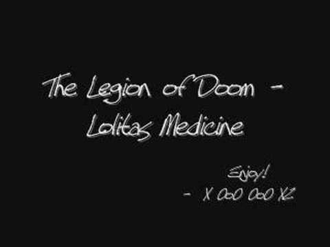 The Legion of Doom - Lolitas Medicine