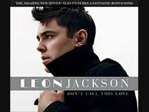Leon Jackson - Don`t Call This Love