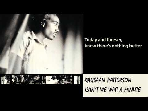 Rahsaan Patterson - Can`t We Wait A Minute 1997 Lyrics Included