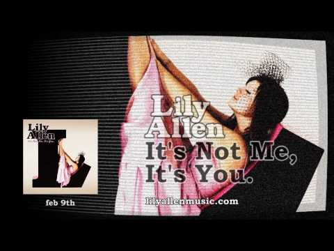 Lily Allen - It`s Not Me, It`s You