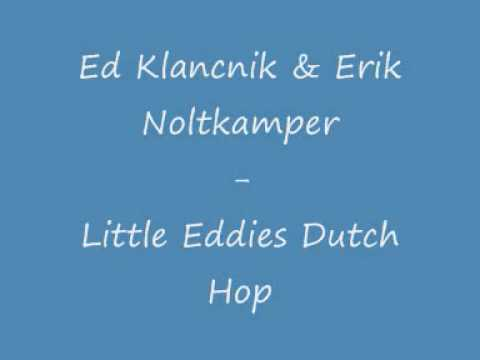 Ed Klancnik & Erik Noltkamper - Little Eddies Dutch Hop
