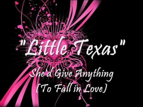 "Little Texas ""She`d Give Anything"""