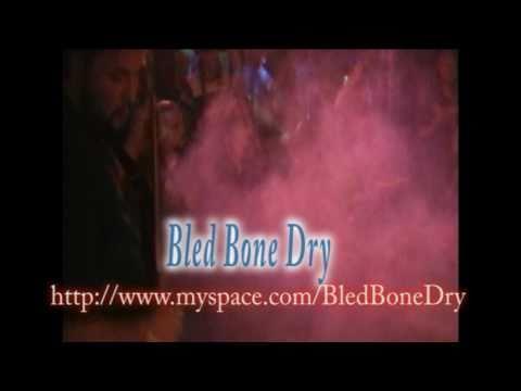 Bled Bone Dry LIVE