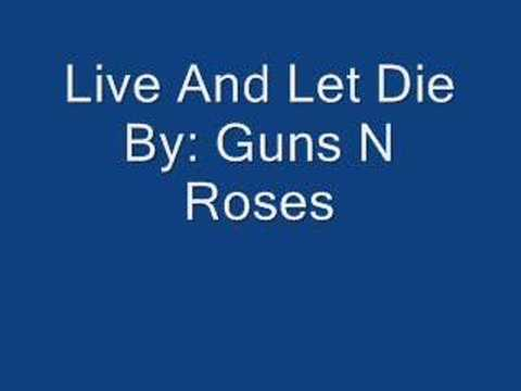 Guns N Roses - Live & Let Die (with lyrics)