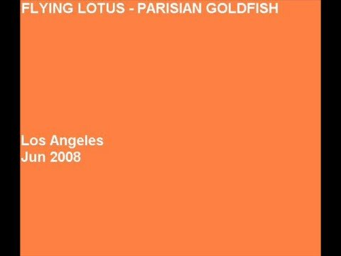 Flying Lotus - Parisian Goldfish