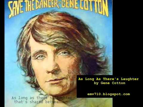 As Long As There`s Laughter - Gene Cotton