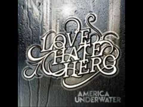 "LoveHateHero-You`ll Never Know New Album ""America Underwater"""