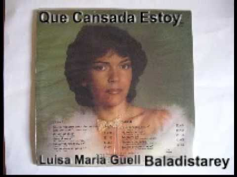Que Cansada Estoy Luisa Maria Guell.wmv