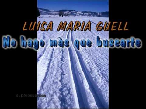 No hago m�s que buscarte - LUISA MARIA GUELL