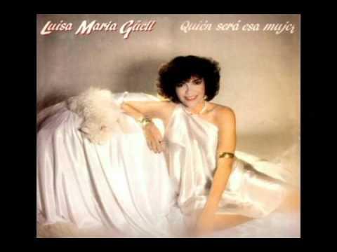 Luisa Maria Guell - Quien Sera Esa Mujer