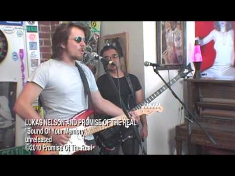 """LUKAS NELSON AND PROMISE OF THE REAL """"Sound Of Your Memory"""" - unreleased (preview)"""