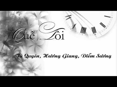 Qu� T�i - T� Quy�n, H??ng Giang, Di?m S??ng