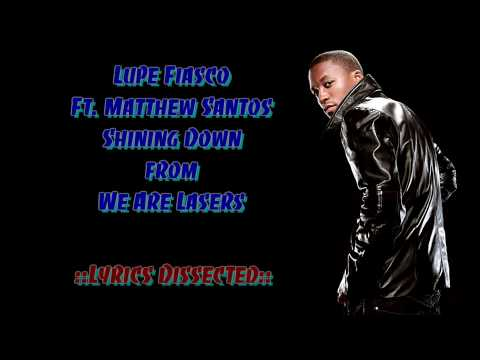 Lupe Fiasco - Shining Down - Lyrics Analysis (HD)