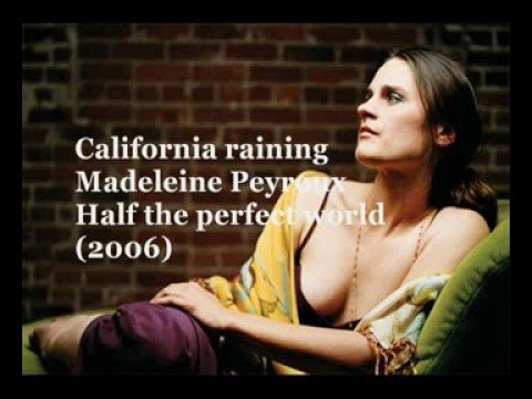 California raining - Madeleine Peyroux