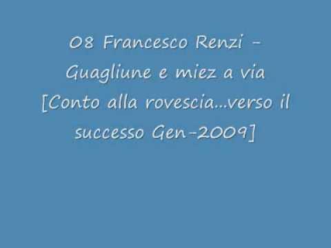 Francesco Renzi Guagliune e miez a via