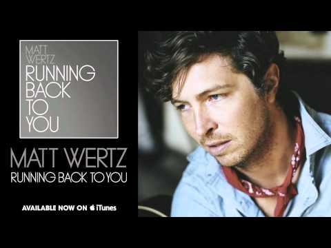 "Matt Wertz - ""Running Back To You"" [Audio]"