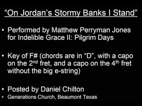 On Jordan`s Stormy Banks I Stand