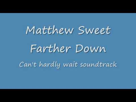 Matthew Sweet Farther Down