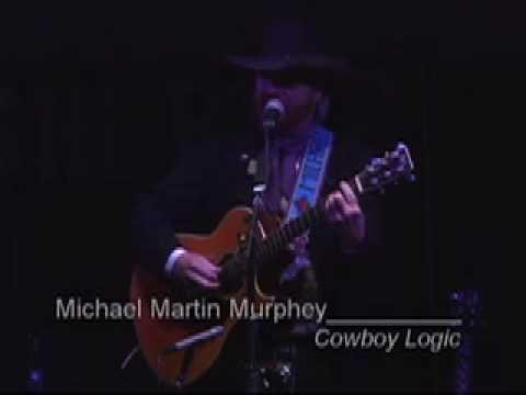 Michael Martin Murphey`s Cowboy Logic