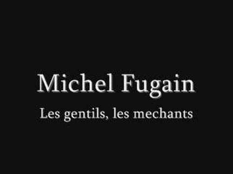 MICHEL FUGAIN les gentils, les mechants