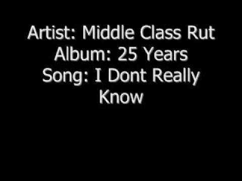 """I Dont Really Know"" by Middle Class Rut"